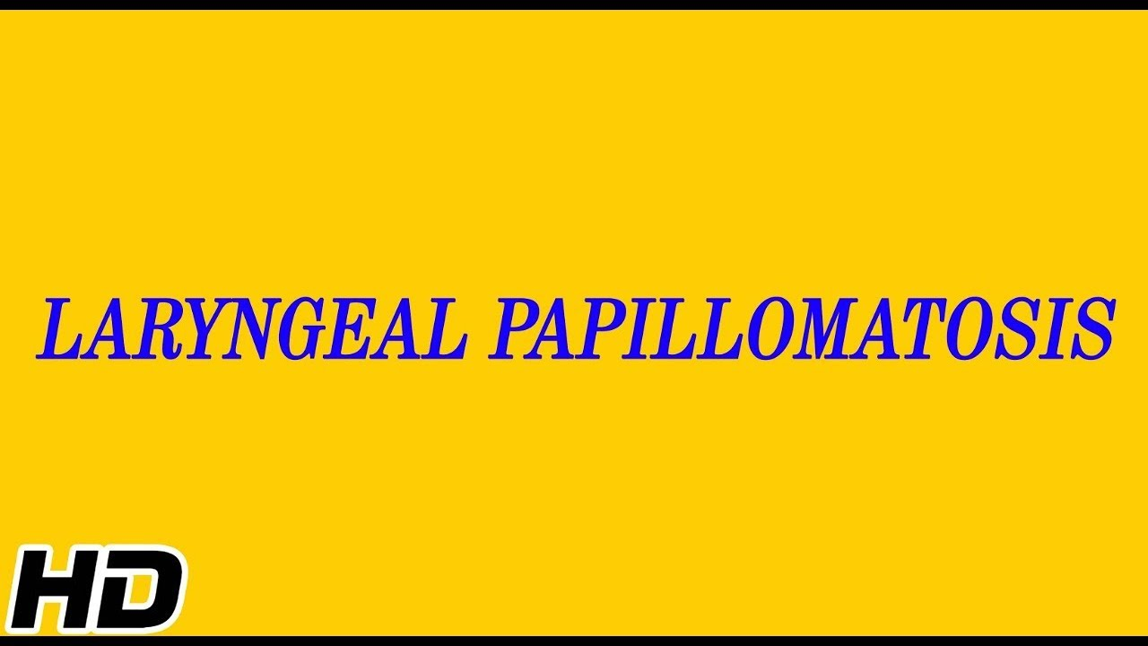 Respiratory papillomatosis types
