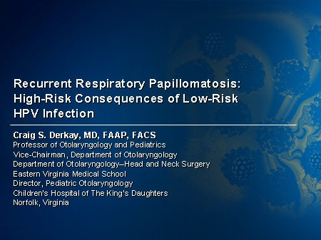 Respiratory papillomatosis with lung Recurrent respiratory papillomatosis lungs